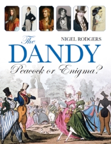 The Dandy : Peacock or Enigma?, Hardback Book