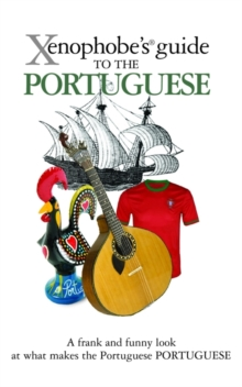 The Xenophobe's Guide to the Portuguese, Paperback Book