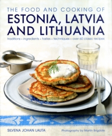 Food and Cooking of Estonia, Latvia and Lithuania, Hardback Book