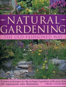 Natural Gardening the Traditional Way : Timeless Techniques for the Ecological Gardener, Paperback Book