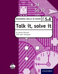 Talk it, solve it - Reasoning Skills in Maths Yrs 5 & 6 : Reasoning skills in maths, Mixed media product Book