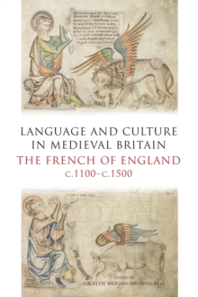 Language and Culture in Medieval Britain : The French of England, C.1100-C.1500, Paperback Book