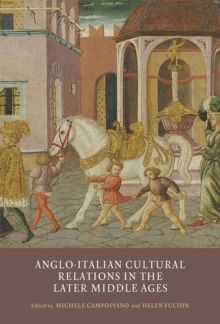 Anglo-Italian Cultural Relations in the Later Middle Ages, Hardback Book