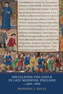 Socialising the Child in Late Medieval England, Paperback / softback Book