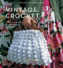 Vintage Crochet : 30 Specially Commissioned Patterns, Hardback Book
