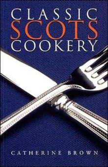 Classic Scots Cookery, Paperback Book