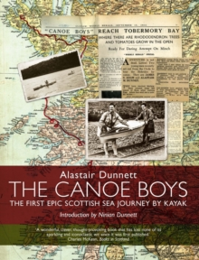The Canoe Boys : The First Epic Scottish Sea Journey by Kayak, Paperback Book