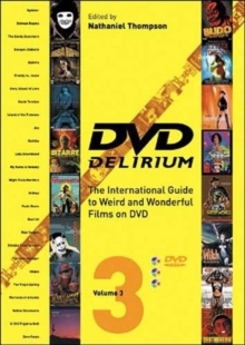 Dvd Delirium Vol.3 : The International Guide to Weird and Wonderful Films on DVD, Paperback Book