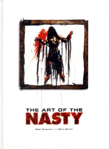 The Art Of The Nasty, Hardback Book
