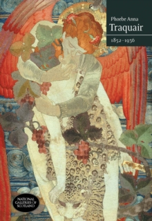 Phoebe Anna Traquair: 1852-1936, Hardback Book