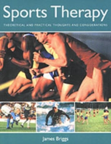 Sports Therapy : Theoretical and Practical Considerations for the Manual Therapist, Paperback Book