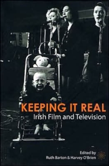 Keeping It Real - Irish Film and Television, Paperback / softback Book