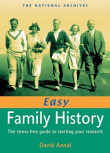 Easy Family History : The Stress-Free Guide to Starting Your Research, Paperback Book