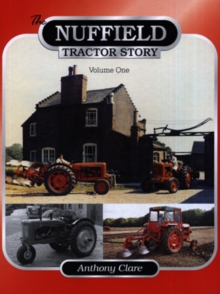 The Nuffield Tractor Story : v. 1, Hardback Book