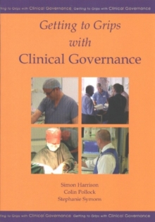 Getting to Grips with Clinical Governance, Paperback / softback Book