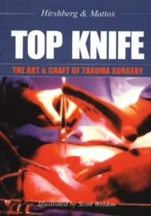 Top Knife : The Art and Craft of Trauma Surgery, Paperback Book