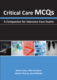 Critical Care MCQs : A Companion for Intensive Care Exams, Paperback Book