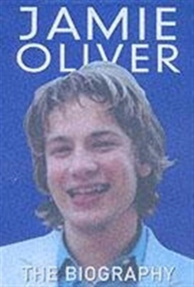 Jamie Oliver : The Biography, Hardback Book