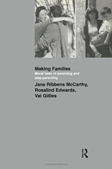 Making Families : Moral Tales of Parenting and Step-Parenting, Paperback / softback Book