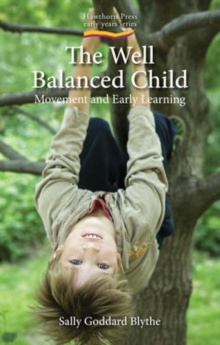 The Well Balanced Child : Movement and Early Learning, Paperback / softback Book
