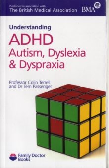 Understanding ADHD Autism, Dyslexia and Dyspraxia, Paperback Book