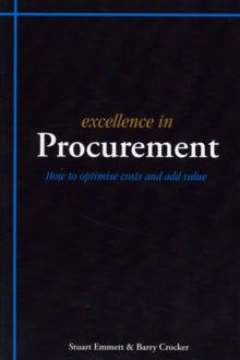 Excellence in Procurement : Hhow to Optimise Costs and Add Value, Paperback Book