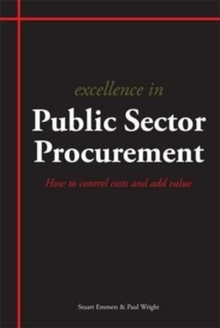 Excellence in Public Sector Procurement : How to Control Costs and Add Value, Paperback / softback Book