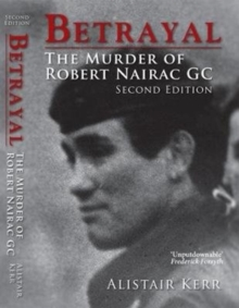 Betrayal : The Murder of Robert Nairac GC, Paperback Book