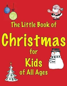 The Little Book of Christmas for Kids of All Ages, Paperback Book