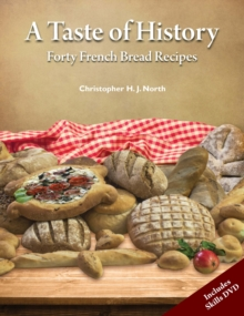 A Taste of History : Forty French Bread Recipes, Mixed media product Book