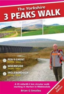 The Yorkshire 3 Peaks Walk : A 25 Mile Circular Walk Starting in Horton in Ribblesdale, Paperback Book