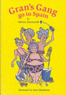 Gran's Gang Go to Spain, Paperback Book