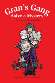 Gran's Gang Solve a Mystery, Paperback Book