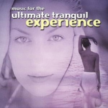 Music for the Ultimate Tranquil Experience, CD / Album Cd