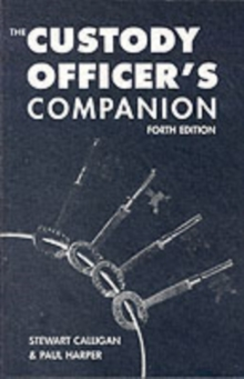 The Custody Officer's Companion : Police Law for Custody Officers, Paperback Book