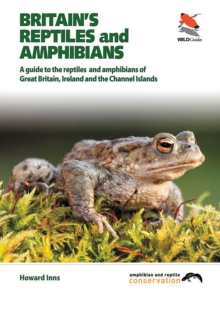 Britain`s Reptiles and Amphibians, Paperback Book