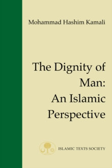 The Dignity of Man : An Islamic Perspective, Paperback / softback Book
