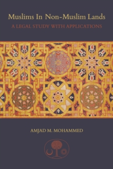 Muslims in Non-Muslim Lands : A Legal Study with Applications, Paperback Book