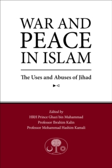 War and Peace in Islam : The Uses and Abuses of Jihad, Paperback Book