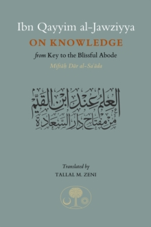 Ibn Qayyim on Knowledge : From Key to the Blissful Abode, Paperback Book