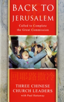 Back to Jerusalem : Called to Complete the Great Commission, Paperback Book