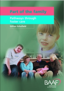 Part of the Family : Pathways Through Foster Care, Paperback / softback Book