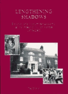 Lengthening Shadows : Bletchley and Woburn Sands District and the Influence of Milton Keynes, Paperback Book