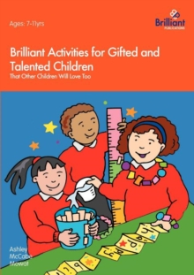 Brilliant Activities for Gifted and Talented Children : That Other Children Will Love Too, Paperback Book