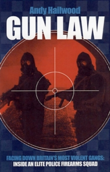 Gun Law : Fighting Britain's Deadliest Gangs, Paperback Book
