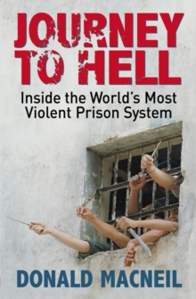 Journey to Hell : Inside the World's Most Violent Prison System, Paperback Book