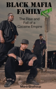 Black Mafia Family : The Rise and Fall of a Cocaine Empire, Paperback Book