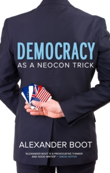 Democracy as a Neocon Trick, Paperback / softback Book
