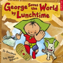 George Saves The World By Lunchtime, Paperback / softback Book