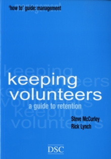 Keeping Volunteers : A Guide to Retention, Paperback / softback Book
